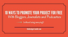 10 Ways to Promote Projects for Free With Bloggers, Journalists and Podcasters